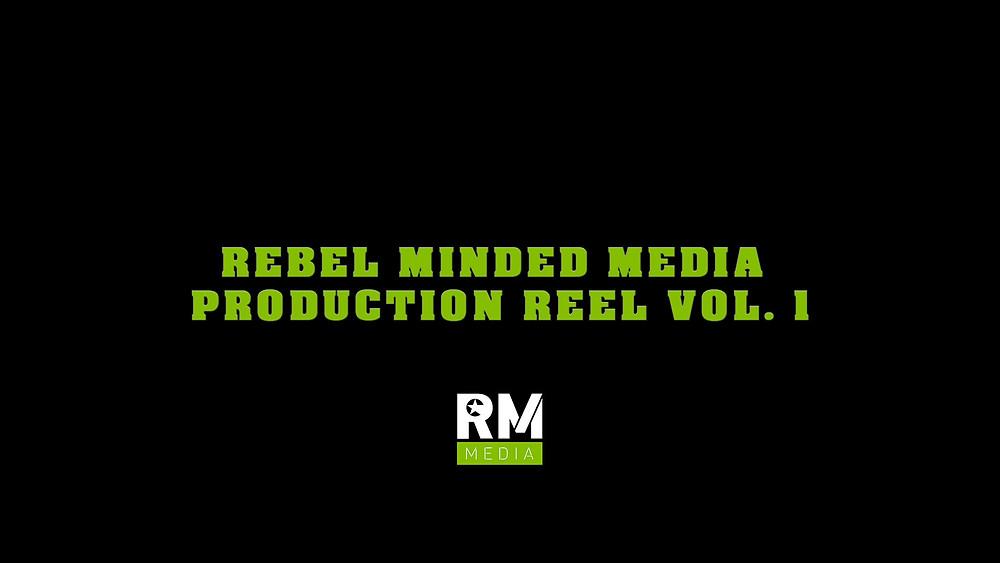 Rebel Minded Media Production Reel Vol.1