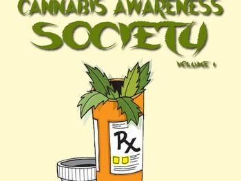 Cannabis Awareness Society Vol. 1