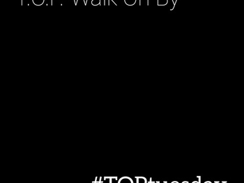 T.O.P.- Walk On By