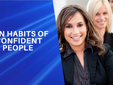 10 Habits Of Confident People