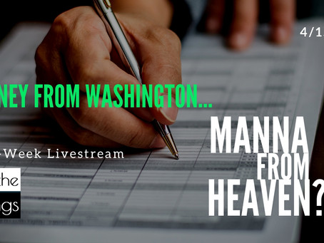 Money From Washington...Or Manna From Heaven?