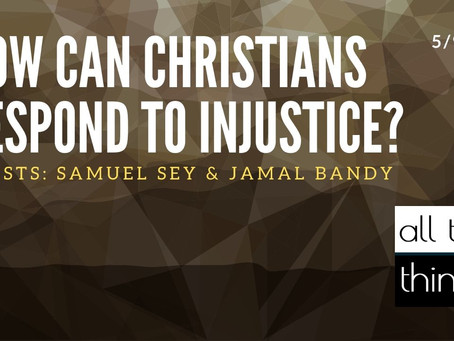 How Can Christians Respond to Injustice?