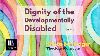 Dignity of the Developmentally Disabled