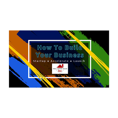 How to Build Your Business: Startup - Accelerate - Launch at Keller Williams