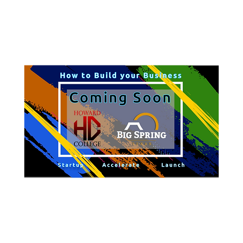 How to Build Your Business: Startup - Accelerate - Launch at Howard College