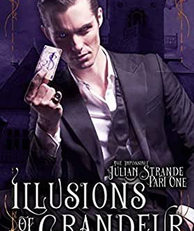 """Illusions of Grandeur: The Impossible Julian Strande"" Book 1 REVIEW"