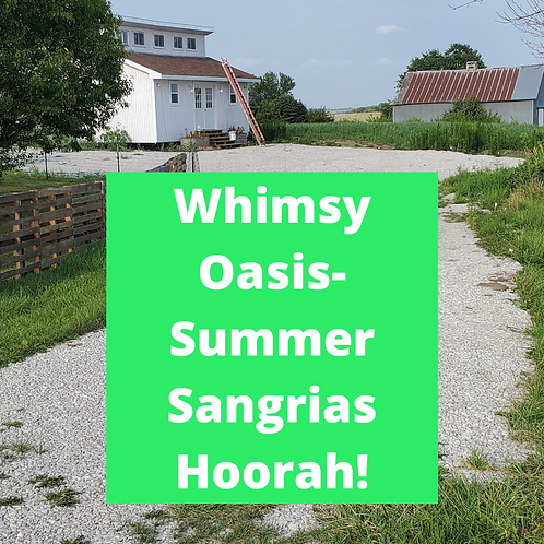 August 6th Whimsy Oasis Sangria pick up-please read full description