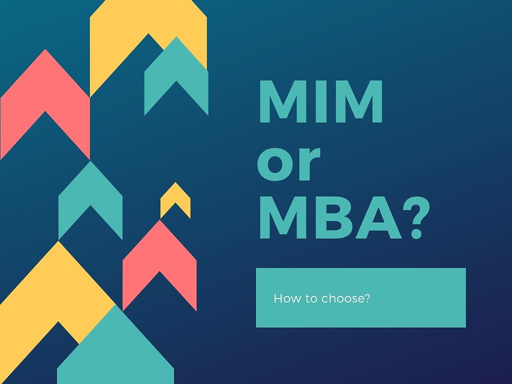 How to choose between MIM and MBA?