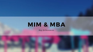 Key differences between MIM and MBA