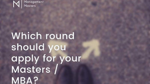 Should you apply in Round 1 for your Masters / MBA?