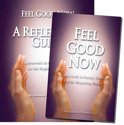 Feel Good Now: Coursework in Energy Healing w/ Reflection Guide