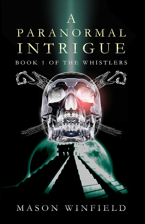 A Paranormal Intrigue: The First Book of The Whistlers
