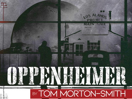 Rogue Machine Theatre's American Premiere of Oppenheimer @ Electric Lodge in Venice