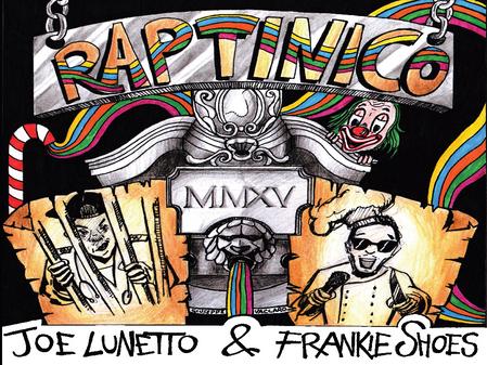 Joe Lunetto & Frankie Shoes - Raptinico