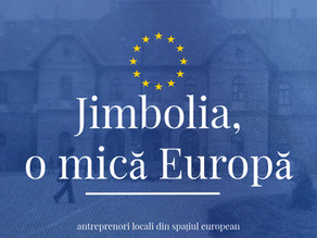 Jimbolia, o mică Europă. Antreprenori locali din spațiul european