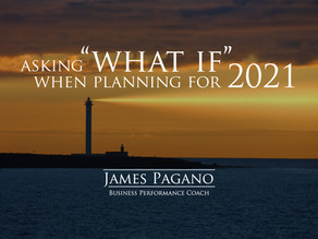 """Asking """"What If"""" When Planning for 2021"""