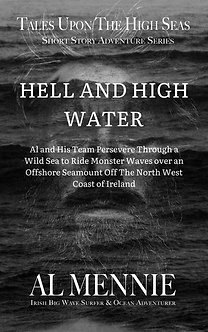HELL AND HIGH WATER - Short Story Adventure Series by Al Mennie