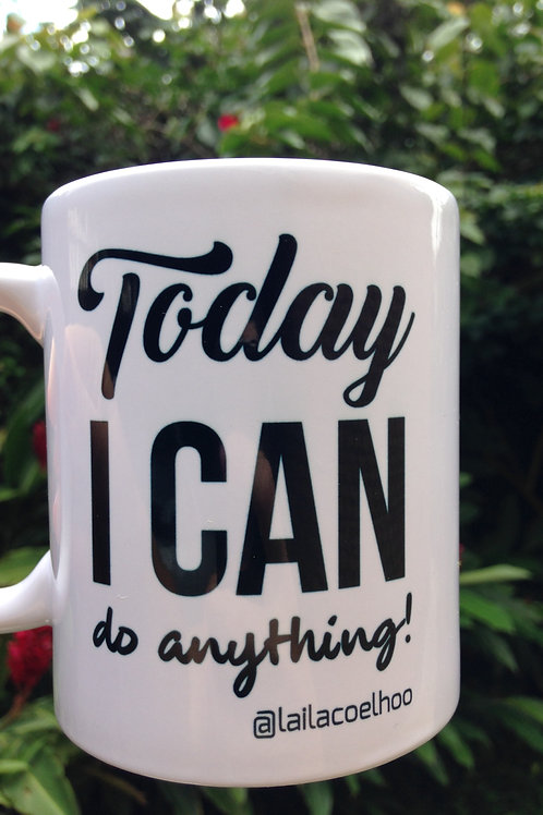 "Caneca ""Today I can do anything"" ou"