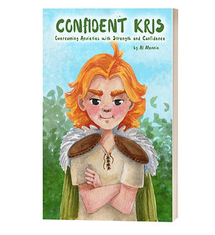 Confident Kris. Overcoming Anxieties with Strength and Confidence by Al Mennie