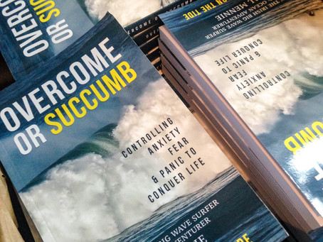 Book release! OVERCOME OR SUCCUMB - controlling anxiety fear and panic to conquer life!