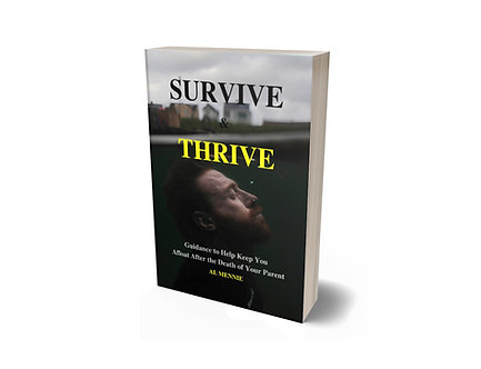 Survive & Thrive-Guidance to Help Keep You Afloat After the Death of Your Parent
