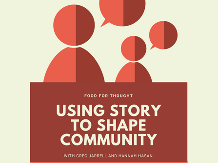 """Using Story to Shape Community"", February Food for Thought"