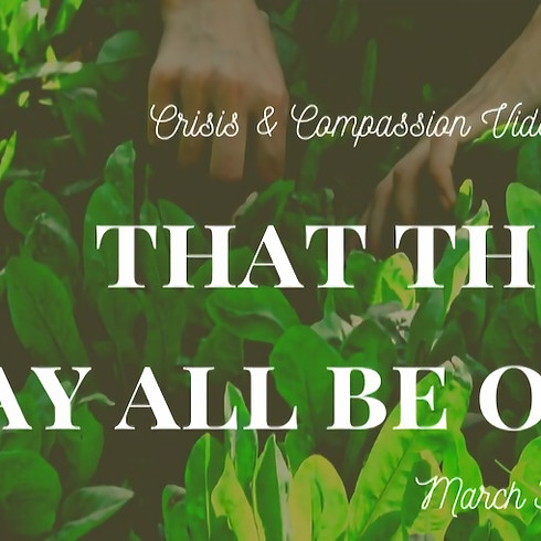 "Crisis & Compassion Series: Episode 4: ""That They May All Be One"""