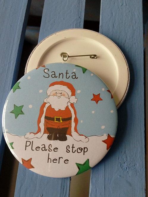 Santa Please Stop Here Badge