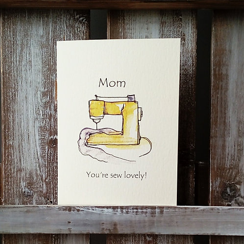 Mom You're Sew Lovely Card