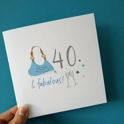 40 & Fabulous Birthday Card