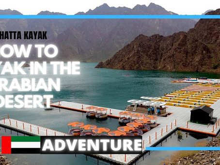 Kayaking // How to get the best from Hatta Kayak including unlimited time on rentals // UAE