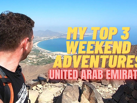 February 18, 2021 // My top 3 weekend adventure picks // United Arab Emirates