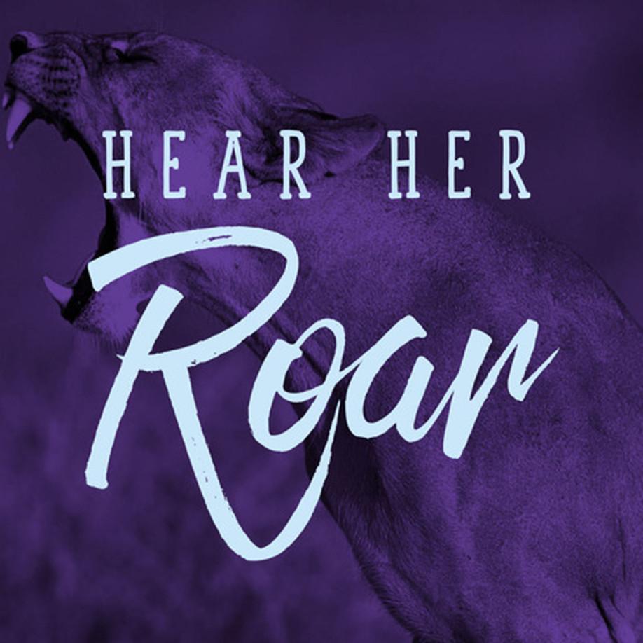 Hear Her Roar