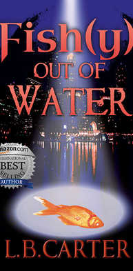 Fish(y) out of Water by L.B. Carter