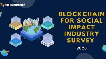 Blockchain For Social Impact Industry Survey 2020