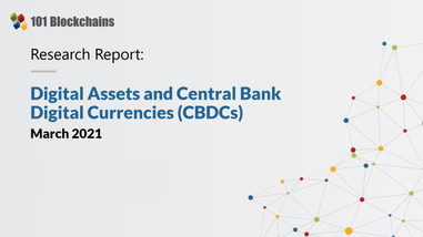 Research Report : Digital Assets and Central Bank Digital Currencies (CBDCs)
