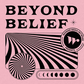 Beyond Belief Podcast