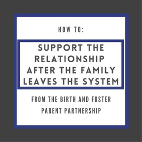 Supporting the relationship after the family leaves the system