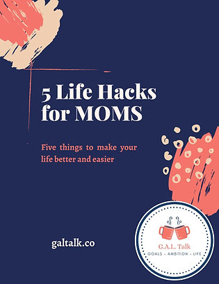Free Gift 5 Life Hacks for MOMS from G.A