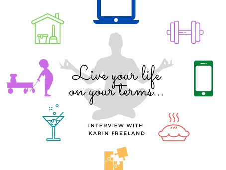 Life on Your Terms...Interview with Karin Freeland