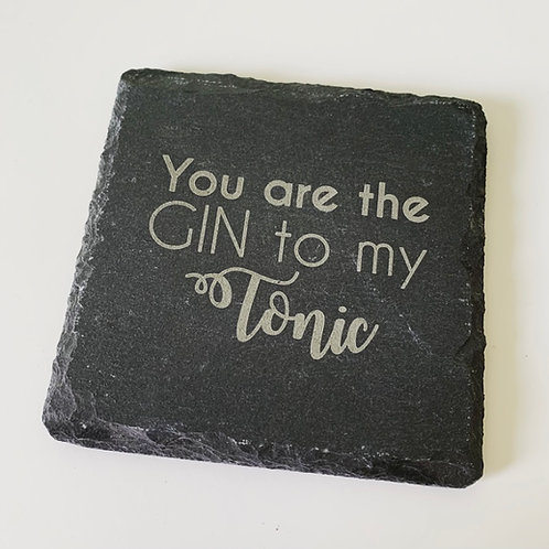 Gin to my tonic Square Slate Coaster