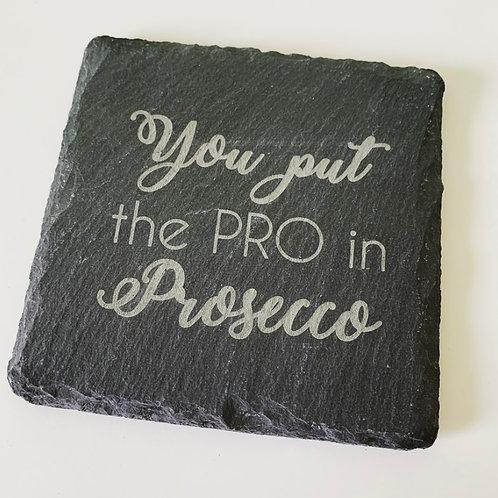 Pro in Prosecco Square Slate Coaster