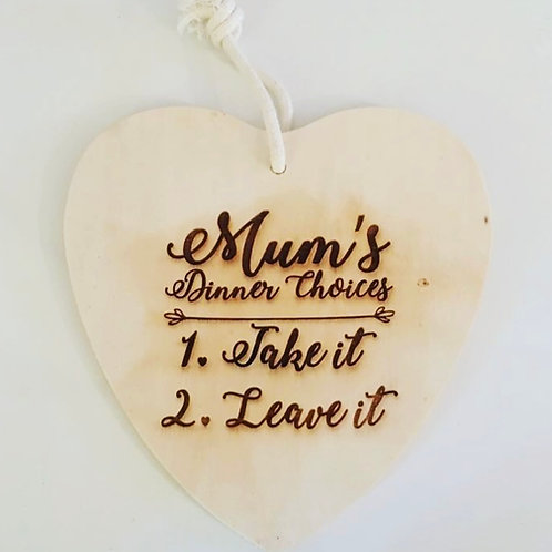 Engraved Wooden Mum's Dinner Choices Heart Plaque