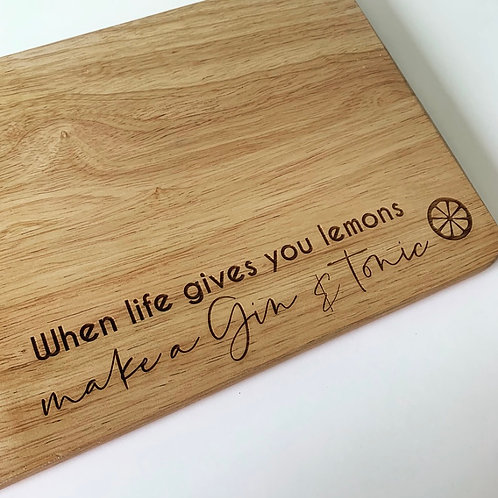 When life gives you lemons G&T Chopping Board