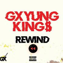 GX YUNG KING$ / REWIND
