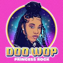 PRINCESS ROCK/ DOO WOP