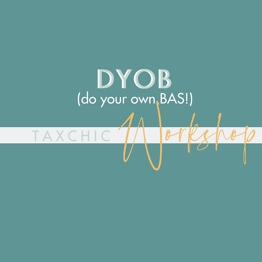 COMING SOON   DYOB - Do your own BAS!