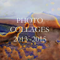 Photo Collages 2013 - 2015