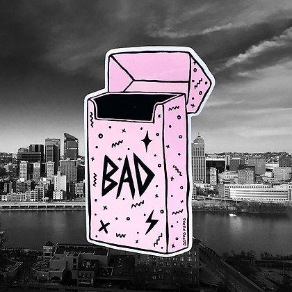 'BAD' Sticker