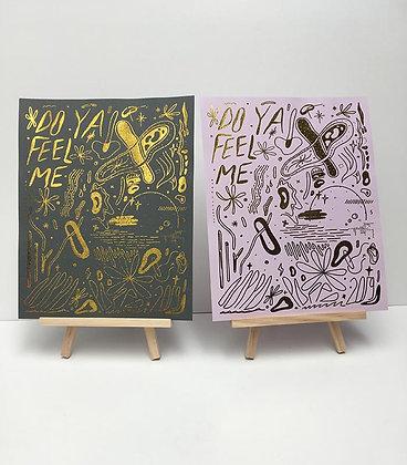 'Do Ya Feel Me' Gold foil print